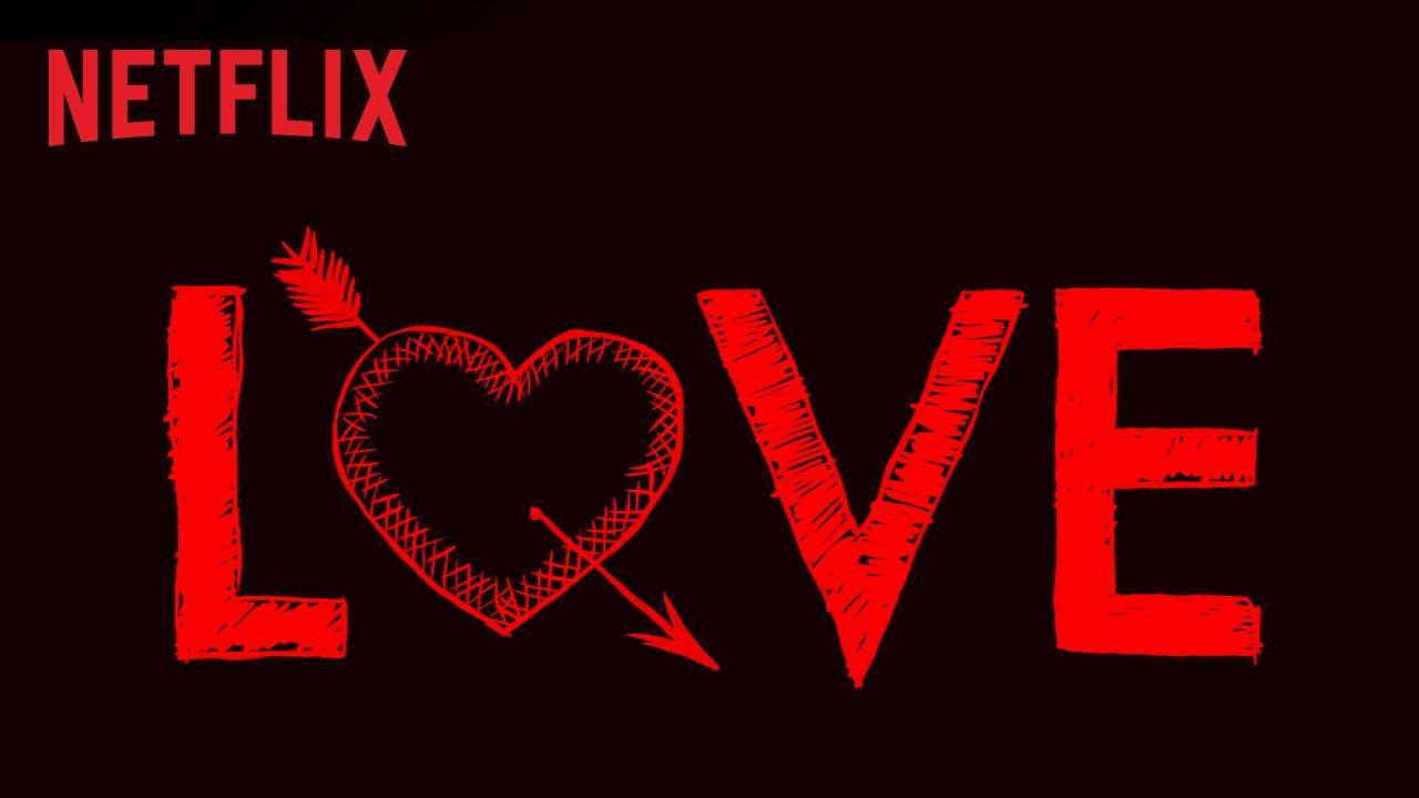 Love – Teaser – Netflix [HD]