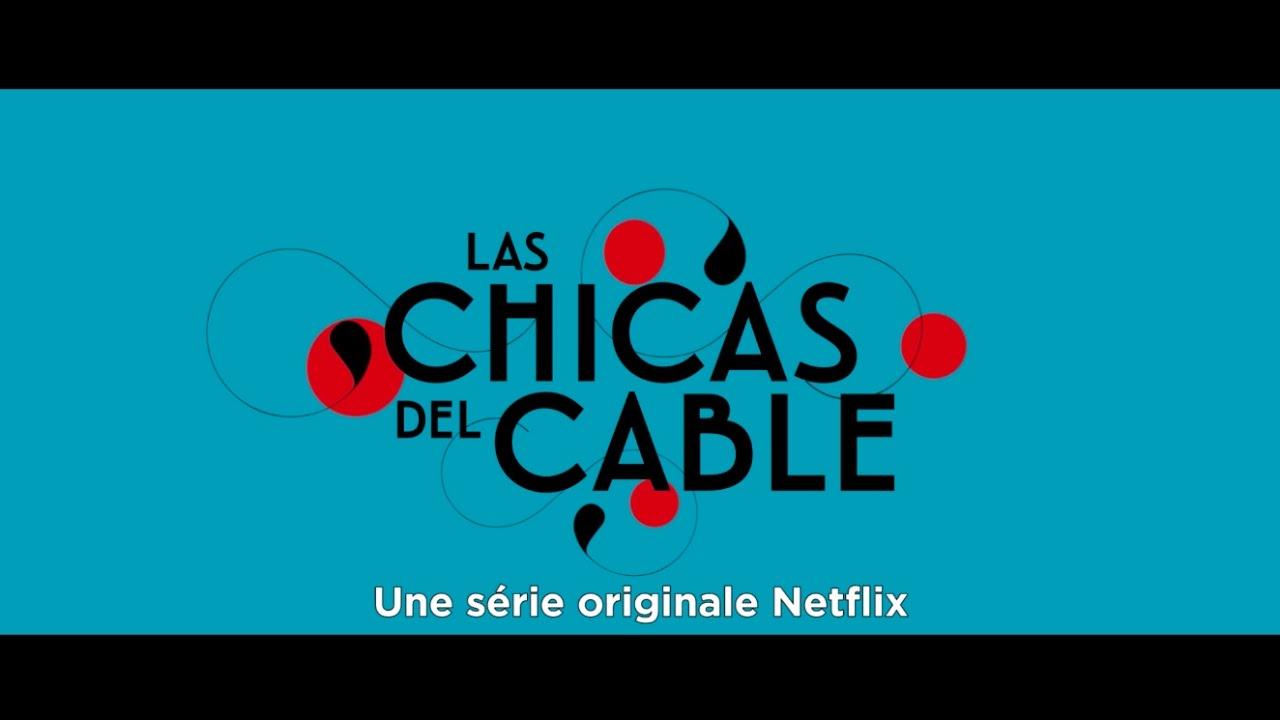 las chicas del cable seulement sur netflix youtube thumbnail Vidéos