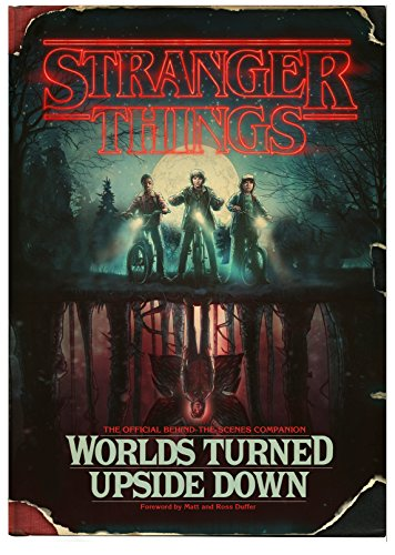 stranger things worlds turned upside down De lécran au papier : lunivers Stranger Things va se décliner en livres