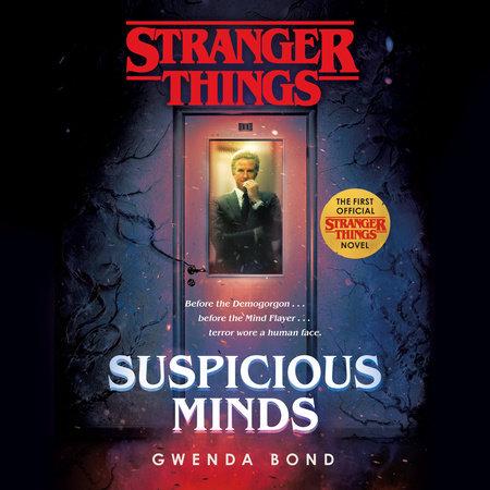 suspicious minds stranger things 1 - Stranger Things : bientôt un roman prequel de la série (et déjà un extrait à lire !)