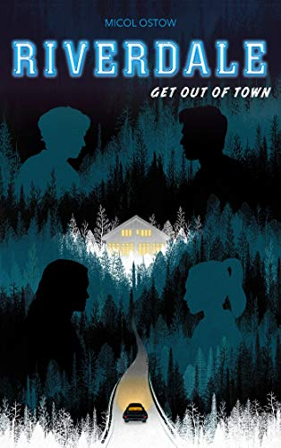 Riverdale-Get-out-of-town-2e-roman-officiel-driv-de-la-srie-Netflix-0