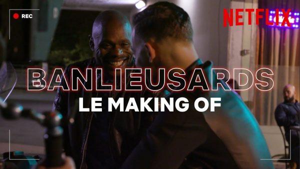 Le Making Of de Banlieusards