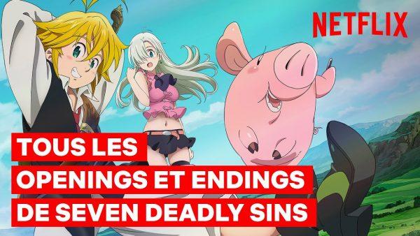 TOUS LES OPENINGS ET ENDINGS DE SEVEN DEADLY SINS