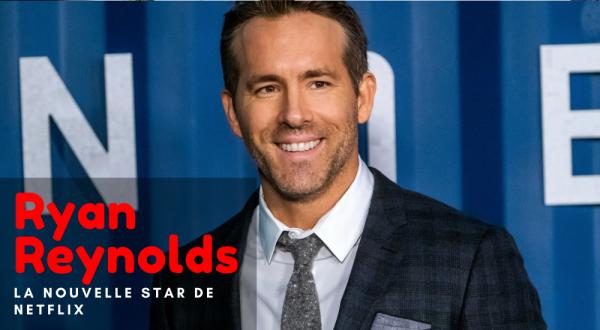 Ryan-Reynolds-La-nouvelle-star-de-Netflix