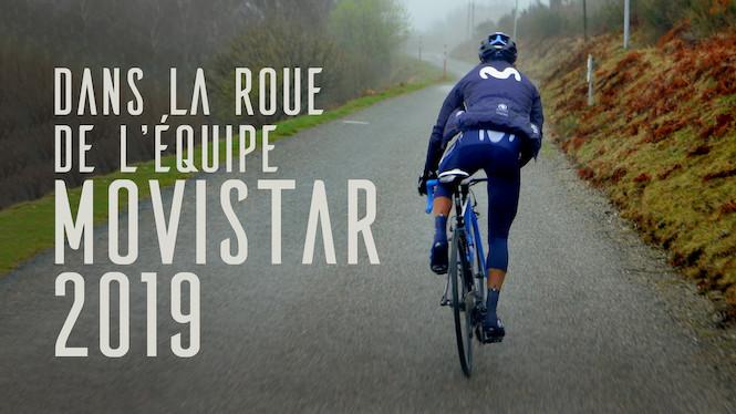 Dans la roue de l'équipe Movistar 2019 : le cyclisme vu de l'intérieur (en ce moment sur Netflix).