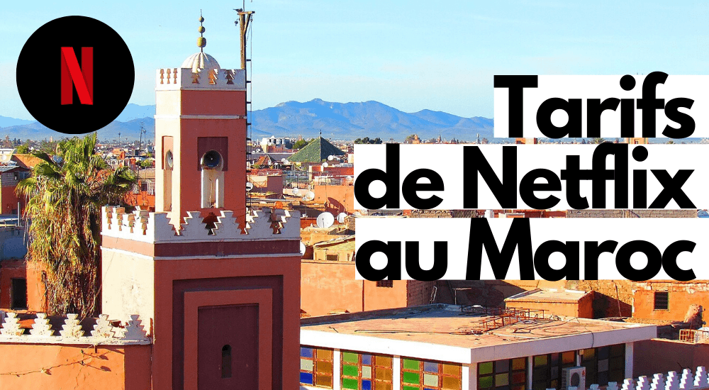 Tarifs Netflix au Maroc, tout savoir avant de s'abonner !