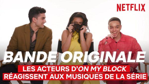 les acteurs don my block reagissent aux musiques de la serie bande originale netflix france youtube thumbnail 600x338 - On My Block