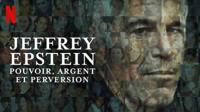 Jeffrey Epstein: Pouvoir, argent et perversion