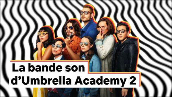 la bande son dumbrella academy 2 netflix france youtube thumbnail 600x338 - Umbrella Academy
