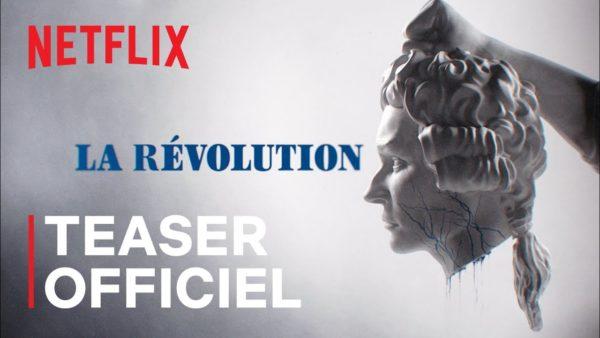 la revolution teaser netflix france youtube thumbnail 600x338 - La Révolution