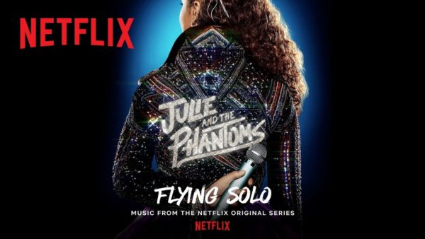 julie and the phantoms flying solo official audio netflix futures youtube thumbnail 600x338 - Solo