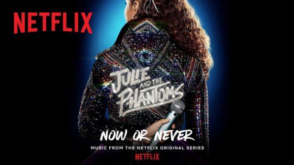 julie and the phantoms now or never official audio netflix futures youtube thumbnail 600x338 - La Révolution