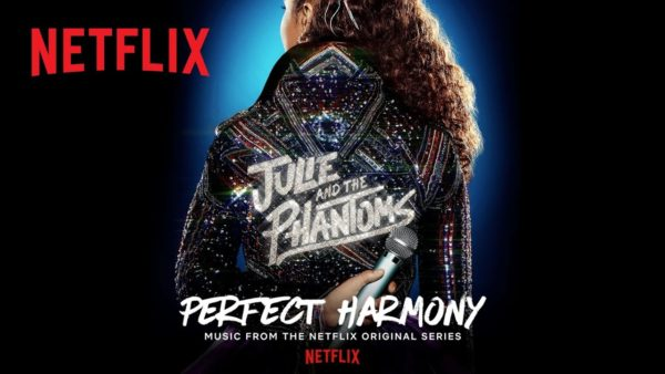 julie and the phantoms perfect harmony official audio netflix futures youtube thumbnail 600x338 - Love