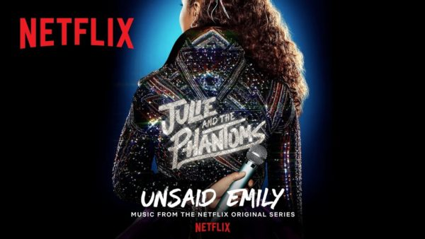 julie and the phantoms unsaid emily official audio netflix futures youtube thumbnail 600x338 - Love