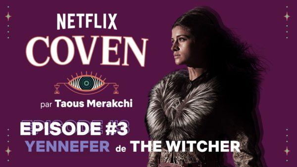 netflix coven episode 3 yennefer de the witcher netflix france youtube thumbnail 600x338 - La vie discrète des petites bêtes