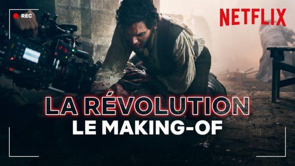 les fabricants de la revolution making of netflix france youtube thumbnail 600x338 - La Révolution