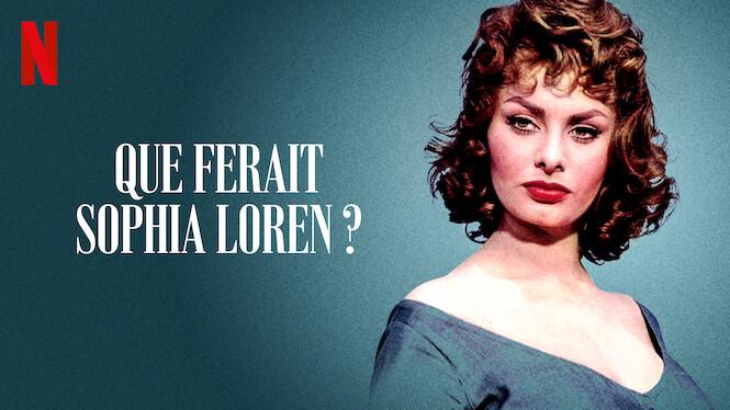 Que ferait Sophia Loren ?