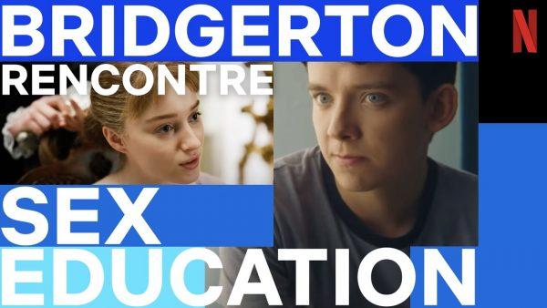 la chronique des bridgerton rencontre sex education i netflix france youtube thumbnail 600x338 - Sex Education